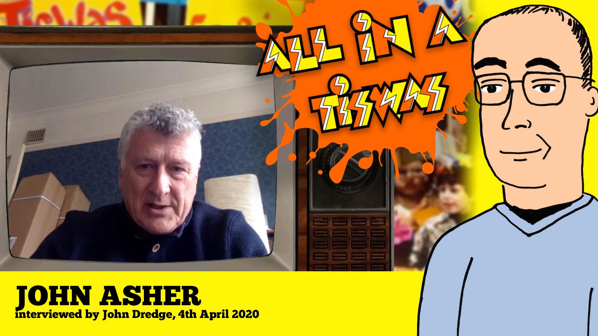 John Asher interviewed by John Dredge